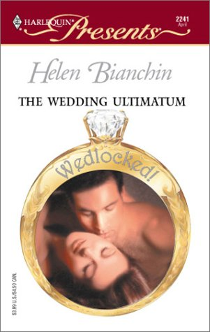 The Wedding Ultimatum (9780373122417) by Bianchin, Helen