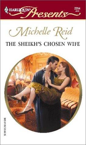 The Sheikh's Chosen Wife (Hot-Blooded Husbands) (Harlequin: Reid, Michelle