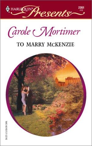 9780373122615: To Marry McKenzie (Harlequin Presents)