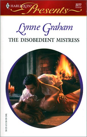 The Disobedient Mistress : Sister Brides (Harlequin Presents # 2277): Graham, Lynne