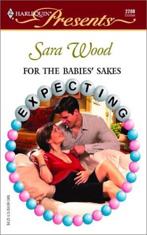 For The Babies' Sakes (Expecting): Sara Wood