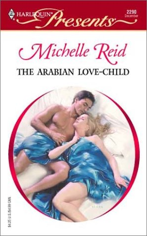 9780373122905: The Arabian Love-Child (Hot-Blooded Husbands)