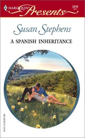A Spanish Inheritance (Latin Lovers) (Harlequin Presents: Susan Stephens