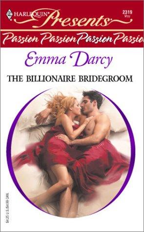 9780373123193: The Billionaire Bridegroom (Passion) (Harlequin Presents # 2319)