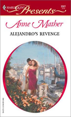 9780373123278: Alejandro's Revenge