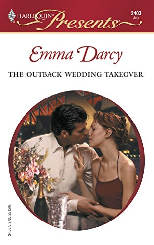 The Outback Wedding Takeover (Outback Knights) (Harlequin Presents): Emma Darcy