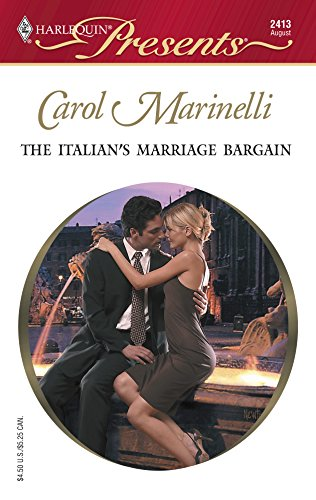 9780373124138: The Italian's Marriage Bargain (Harlequin Presents No. 2413)
