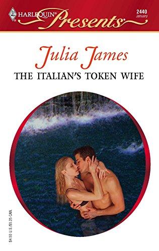 9780373124404: The Italian's Token Wife