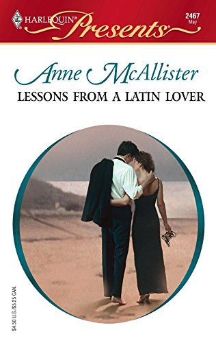 Lessons from a Latin Lover (Harlequin Presents,: Mcallister, Anne