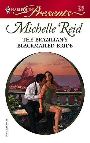 The Brazilian's Blackmailed Bride (Harlequin Presents): Michelle Reid