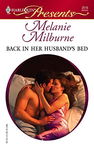 Back in Her Husband's Bed : Bedded By. Blackmail (Harlequin Presents #2516)