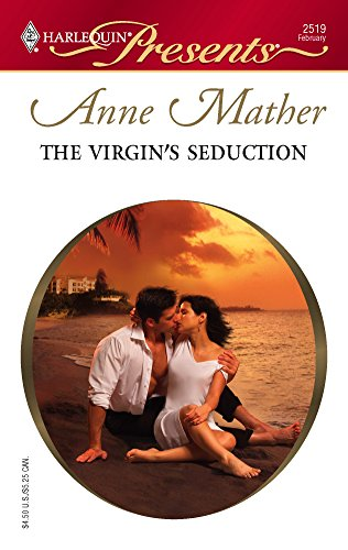 The Virgin's Seduction (Harlequin Presents): Anne Mather