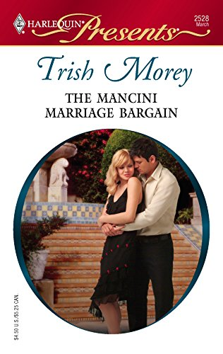 The Manchini Marriage Bargain: the Arranged Brides: Morey, Trish