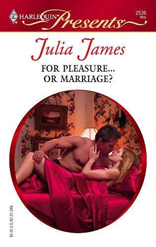 For Pleasure.Or Marriage?: James, Julia