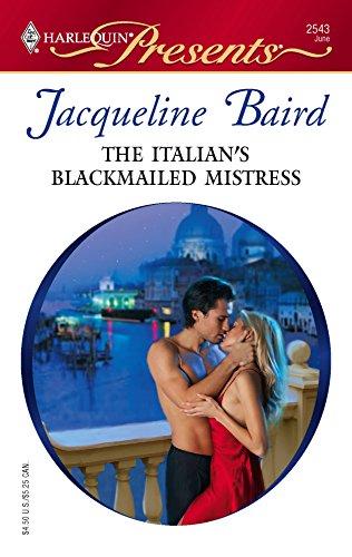 9780373125432: The Italian's Blackmailed Mistress