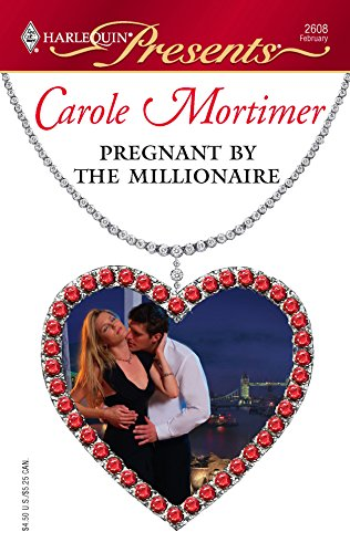 Pregnant By The Millionaire: Carole Mortimer