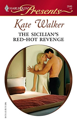 9780373126460: The Sicilian's Red-Hot Revenge