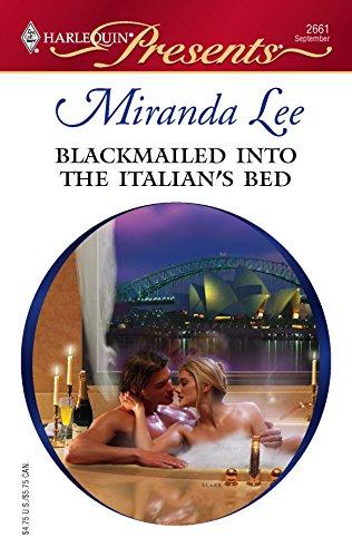 Blackmailed Into The Italian's Bed (Harlequin Presents): Miranda Lee