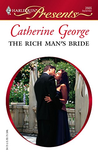 The Rich Man's Bride (Harlequin Presents): Catherine George