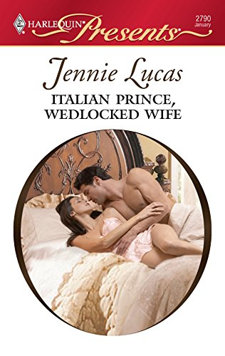 Italian Prince, Wedlocked Wife (Harlequin Presents): Lucas, Jennie