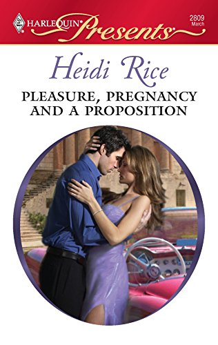 9780373128099: Pleasure, Pregnancy And A Proposition
