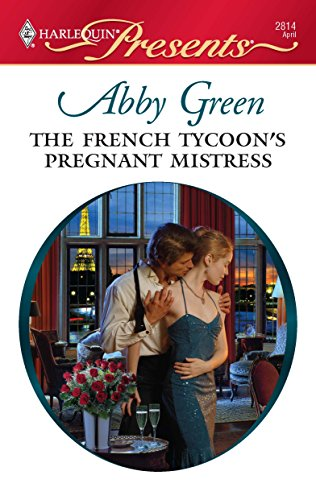 The French Tycoon's Pregnant Mistress: Green, Abby