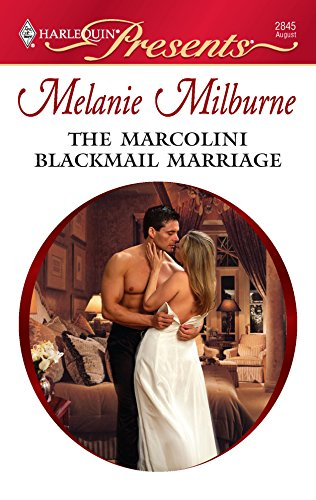 9780373128457: The Marcolini Blackmail Marriage