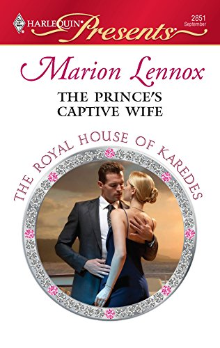 9780373128518: The Prince's Captive Wife