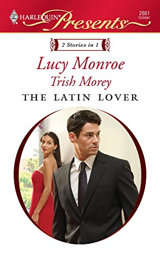 The Latin Lover: The Greek Tycoon's Inherited: Monroe, Lucy; Morey,