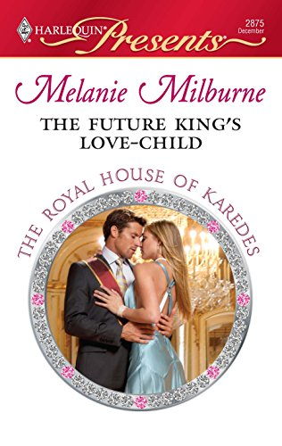 9780373128754: The Future King's Love-Child (Harlequin Presents)