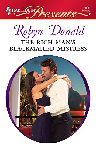 The Rich Man's Blackmailed Mistress: Robyn Donald