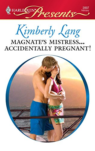 Magnate's Mistress. Accidentally Pregnant!: Lang, Kimberly