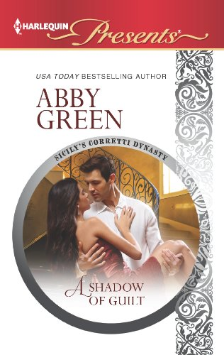 A Shadow of Guilt (Harlequin Presents): Green, Abby