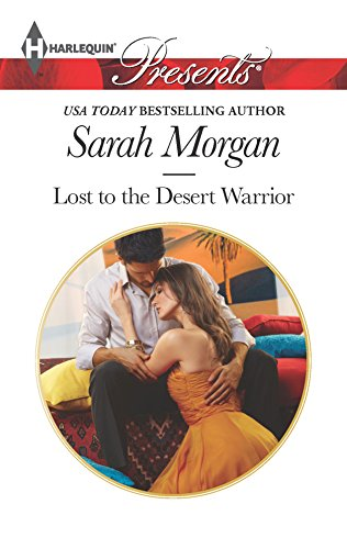 Lost to the Desert Warrior (Harlequin Presents) (0373131771) by Sarah Morgan