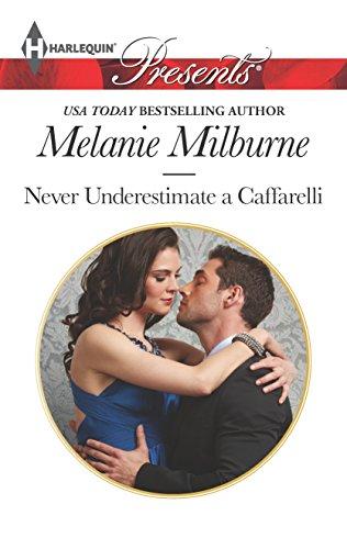 9780373131860: Never Underestimate a Caffarelli (Harlequin Presents\Those Scandalous Caffarellis)