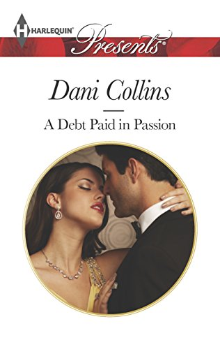 9780373132218: A Debt Paid in Passion (Harlequin Presents)