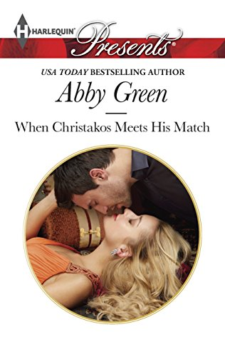 When Christakos Meets His Match (Harlequin Presents\Blood: Green, Abby