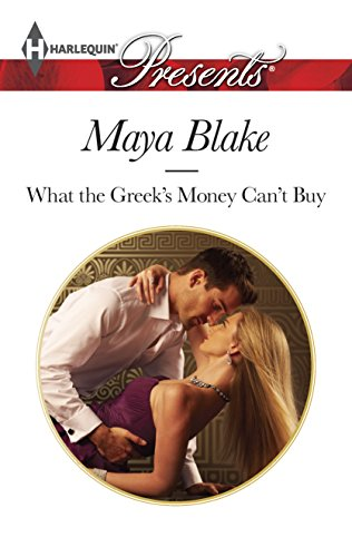 9780373132362: What the Greek's Money Can't Buy (Harlequin Presents)