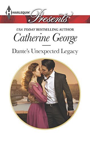Dante's Unexpected Legacy (One Night With Consequences): George, Catherine