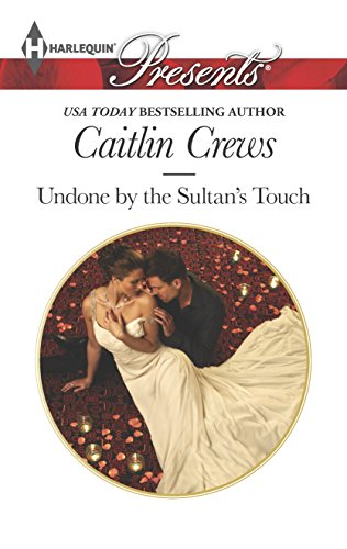 Undone by the Sultan's Touch (Harlequin Presents): Crews, Caitlin