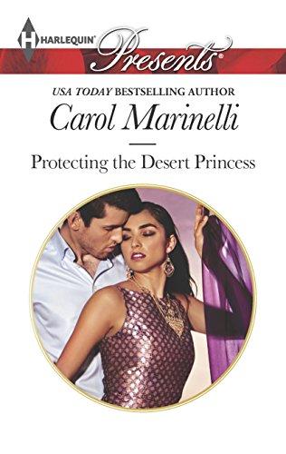 Protecting the Desert Princess (Alpha Heroes Meet Their Match): Marinelli, Carol