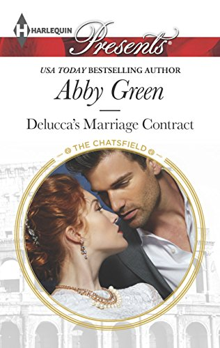 Delucca's Marriage Contract (Harlequin Presents\The Chatsfield): Green, Abby