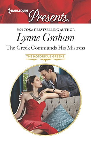 9780373133673: The Greek Commands His Mistress (The Notorious Greeks)