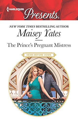 9780373134915: The Prince's Pregnant Mistress (Heirs Before Vows)
