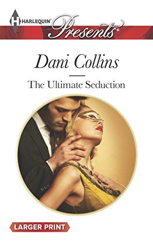 The Ultimate Seduction (Harlequin LP Presents\The 21st Century G): Dani Collins