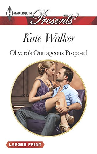 Olivero's Outrageous Proposal (Harlequin Large Print Presents): Kate Walker