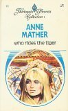 Who Rides the Tiger (Harlequin Presents Collection #11) (0373150113) by Anne Mather