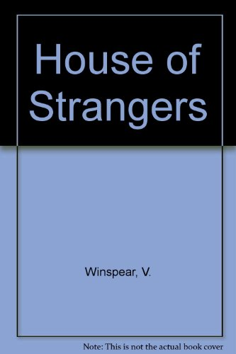 House of Strangers (Harlequin Presents Collection, 17): Violet Winspear