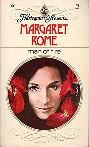 Man Of Fire (Harlequin Presents #23): Margaret Rome