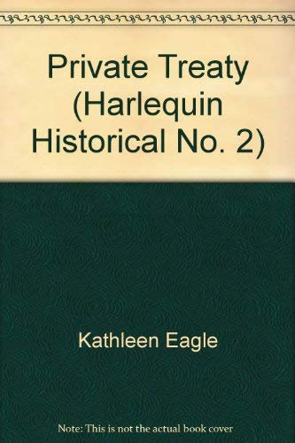 9780373151523: Private Treaty (Harlequin Historical, No. 2)